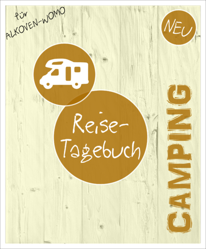 "Camping-Tagebuch Wohnmobil ""Alkoven"""