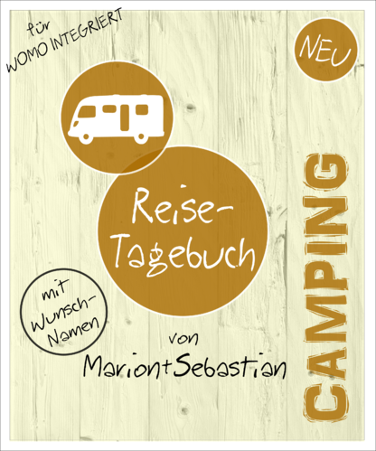 "Camping-Tagebuch Wohnmobil ""Integriert"" INDIVIDUALISIERT"
